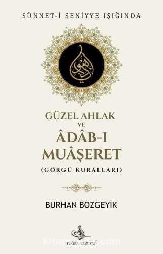 Sünnet-i Seniyye Işığında Güzel Ahlak ve Adab-ı Muaşeret (Görgü Kuralları) - Burhan Bozgeyik pdf epub