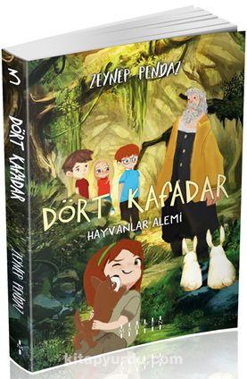Dört Kafadar 3 / Hayvanlar Alemi - Zeynep Pendaz pdf epub