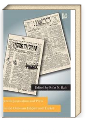 Jewish Journalism and Press in the Ottoman Empire and Turkey