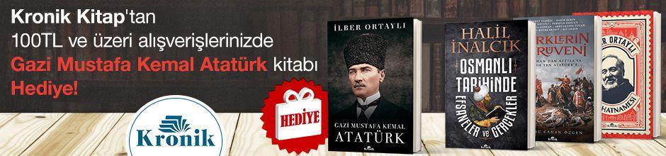 """Kronik Kitap'tan 100TL ve Üzeri Alışverişlerinizde """"Gazi Mustafa Kemal Atatürk"""" Kitabı Hediye!"""