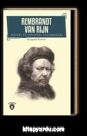 Rembrandt Van Rijn Hayatı ve Sanatsal Çalışmaları
