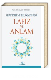 Arap Dili ve Belagatında Lafız ve Anlam