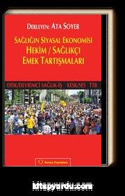 Sağlığın Siyasal Ekonomisi Hekim / Sağlıkçı Emek Tartışmaları (Disk/Devrimci Sağlık-İş Kesk/Ses TTB)