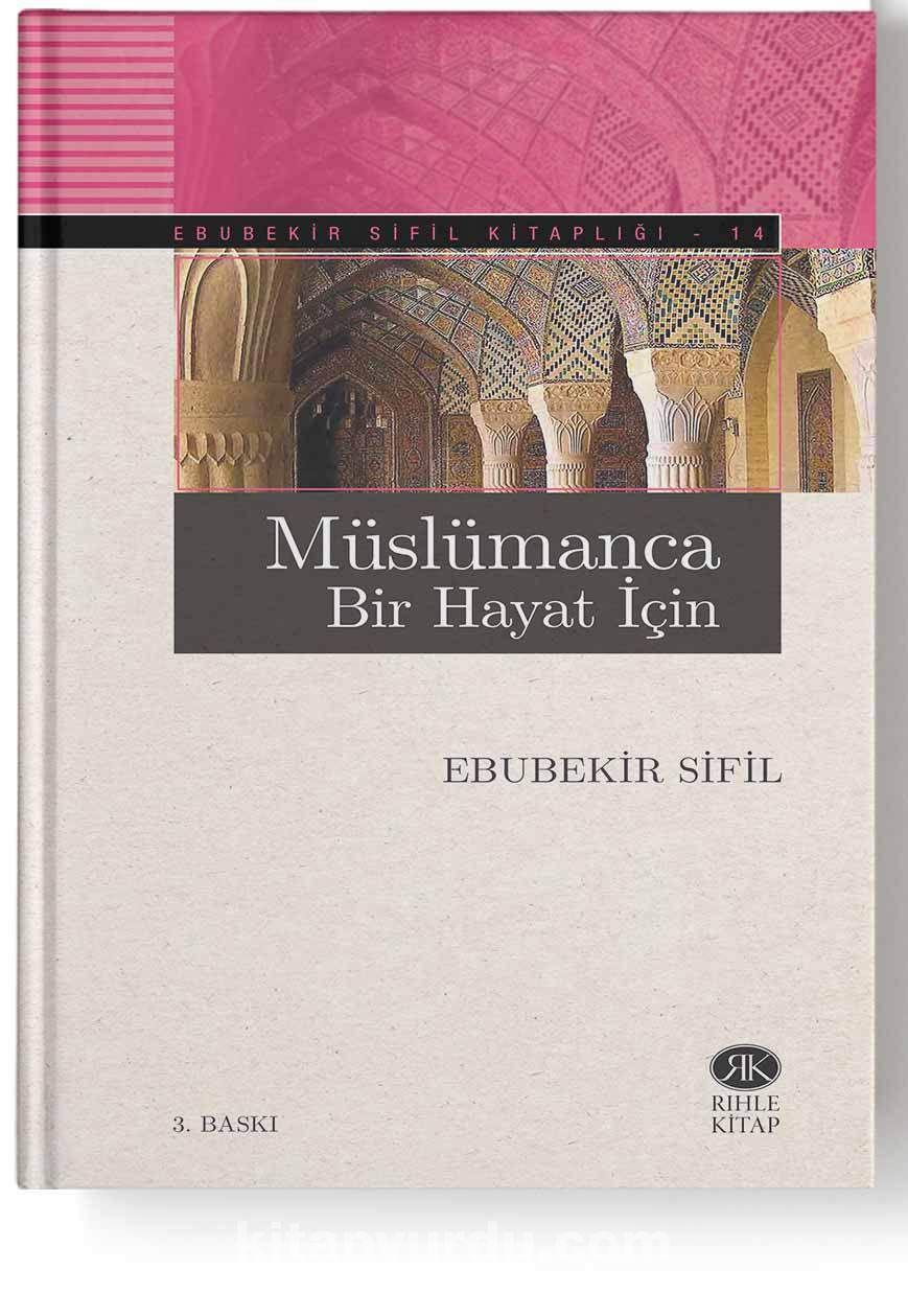 Müslümanca Bir Hayat İçin - Ebubekir Sifil pdf epub