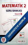 Üniversiteye Hazırlık Matematik 2 Soru Bankası (32 Föy)