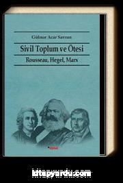 Sivil Toplum ve Ötesi & Rousseau, Hegel, Marx