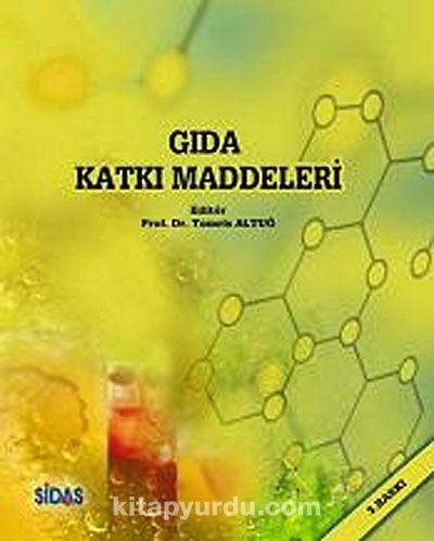 Gıda Katkı Maddeleri - Prof.Dr. Tomris Altuğ Onoğur pdf epub
