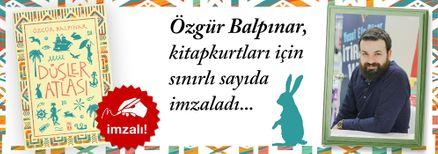 Düşler Atlası. Özgür Balpınar, Kitapkurtları için Sınırlı Sayıda İmzaladı.