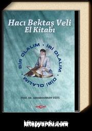 Hacı Bektaş Veli El Kitabı (Ciltli) & Bir Olalım - İri Olalım - Diri Olalım