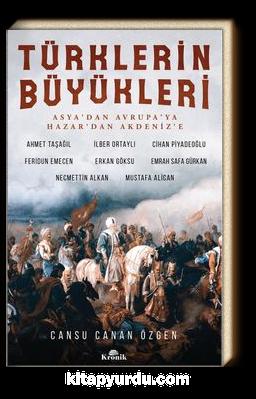 Türklerin Büyükleri & Asya'dan Avrupa'ya; Hazar'dan Akdeniz'e