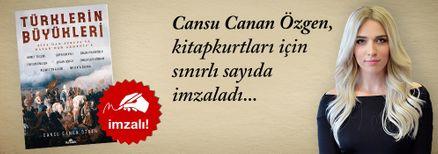 Türklerin Büyükleri. Cansu Canan Özgen, Kitapkurtları için Sınırlı Sayıda İmzaladı.