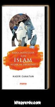 Başka İnançlılar İçin İslam & Nedir, Ne Değildir?