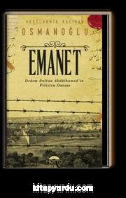 Emanet & Dedem Sultan Abdülhamid'in Filistin Davası
