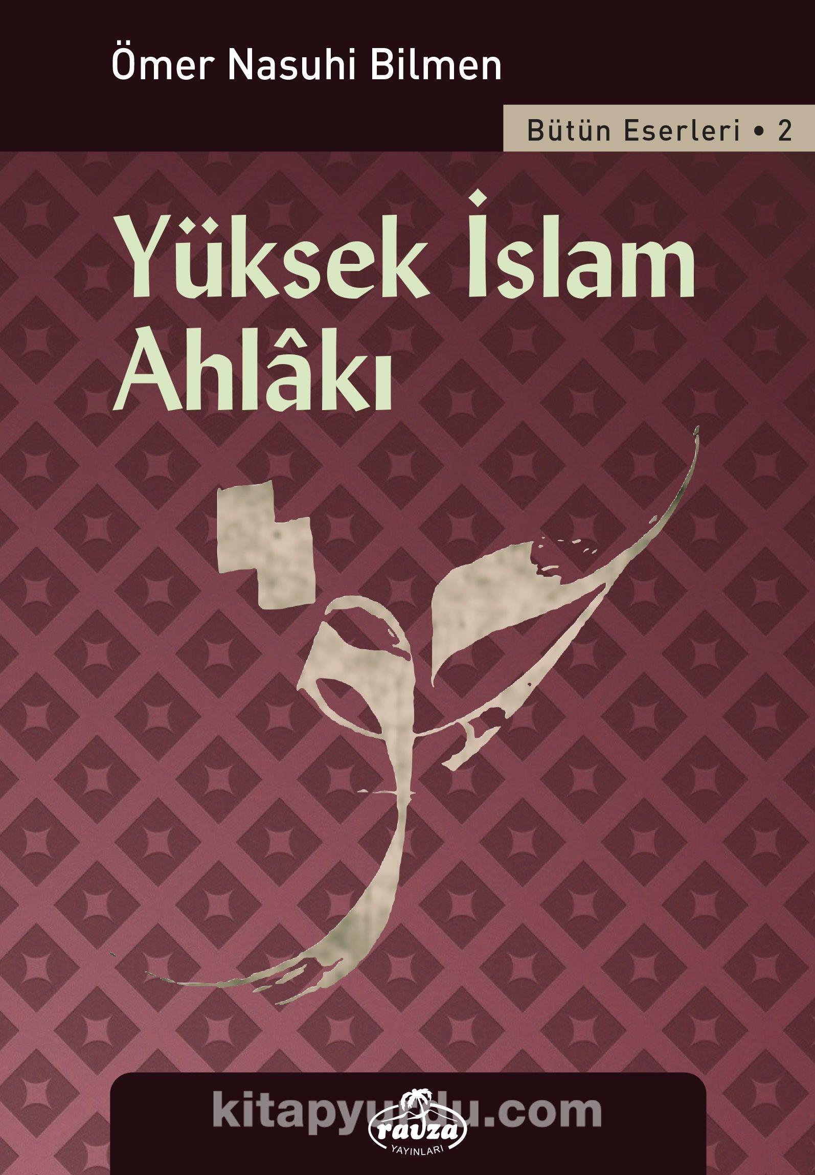 Yüksek İslam Ahlakı - Ömer Nasuhi Bilmen pdf epub
