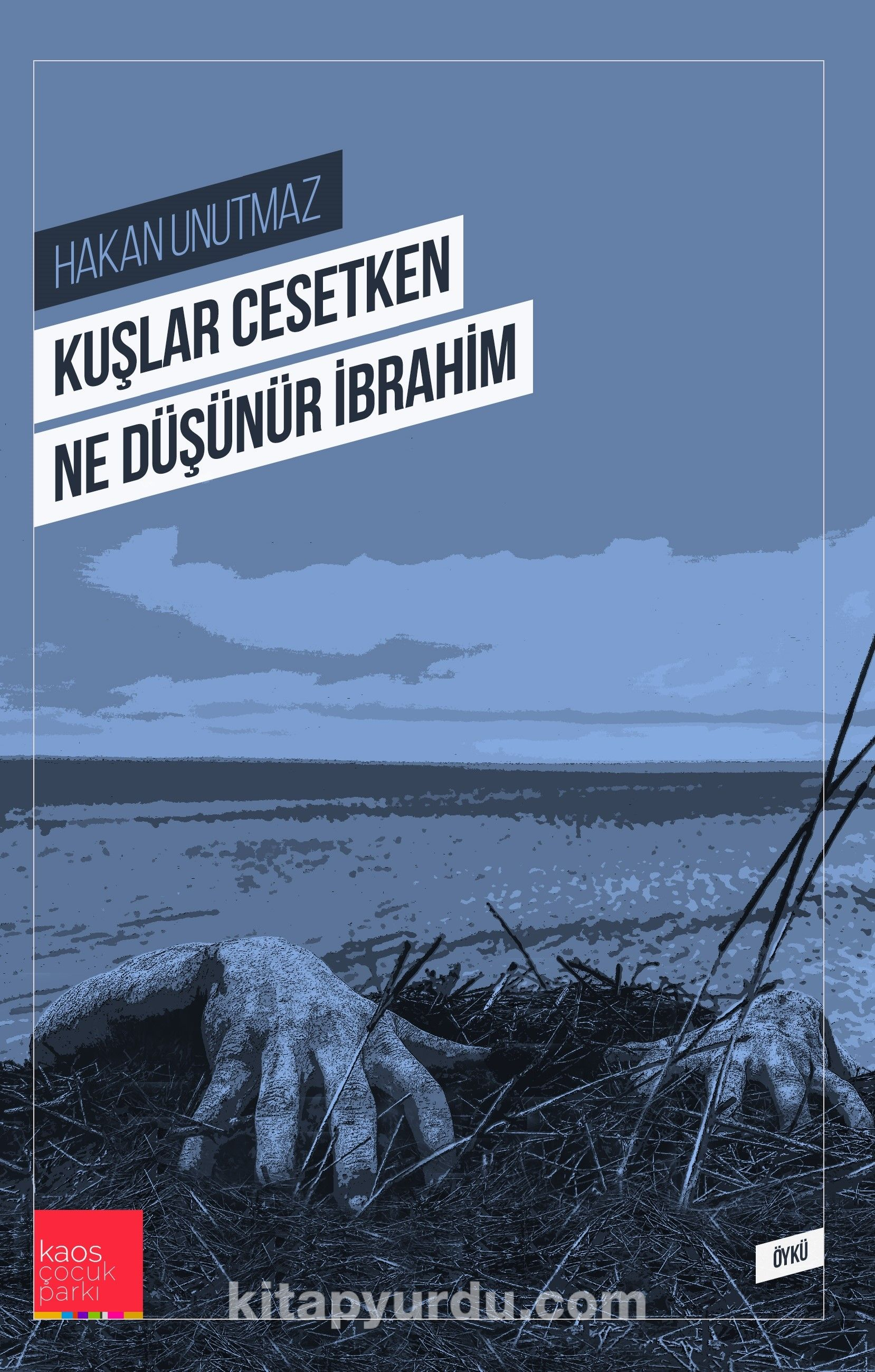 Kuşlar Cesetken Ne Düşünür İbrahim - Hakan Unutmaz pdf epub