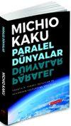 Paralel Dünyalar & Yaratılış, Yüksek Boyutlar ve Kosmos'un Geleceğine Yolculuk