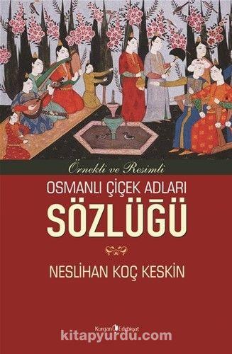 Osmanlı Çiçek Adları Sözlüğü - Neslihan Koç Keskin pdf epub