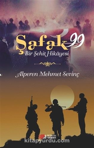 Şafak 99Bir Şehit Hikayesi - Alperen Mehmet Sevinç pdf epub