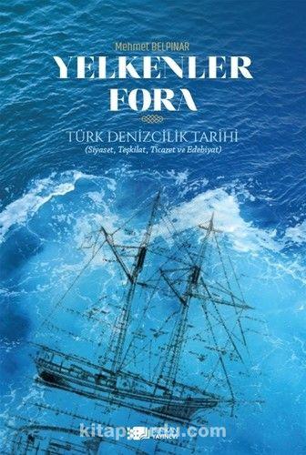 Yelkenler ForaTürk Denizcilik Tarihi - Mehmet Belpınar pdf epub