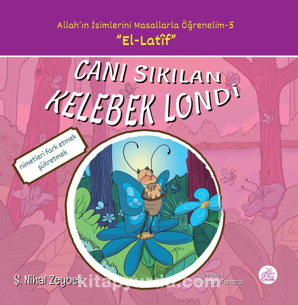 Canı Sıkılan Mavi Kelebek / Allah'ın İsimlerini Masallarla Öğrenelim Serisi 5 - Şerife Nihal Zeybek pdf epub