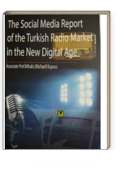 The Social Media Report Of The Turkish Radio Market İn The New Digital Age