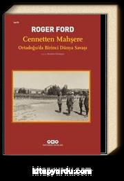 Cennetten Mahşere-Ortadoğu'da Birinci Dünya Savaşı