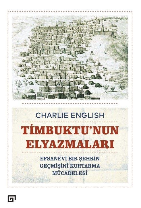 Timbuktu'nun ElyazmalarıEfsanevi Bir Şehrin Geçmişini Kurtarma Mücadelesi - Charlie English pdf epub