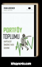 Portföy Toplumu & Kapitalist Öngörü Tarzı Üzerine
