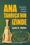 Ana Tanrıça'nın İzinde & Anadolu Kybele Kültü