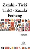 Zazaca-Türkçe Türkçe- Zazaca Sözlük & Zazaki-Tirki-Tirki-Zazaki/Ferheng