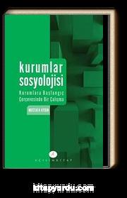 Kurumlar Sosyolojisi & Kurumlara Başlangıç Çerçevesinde Bir Çalışma
