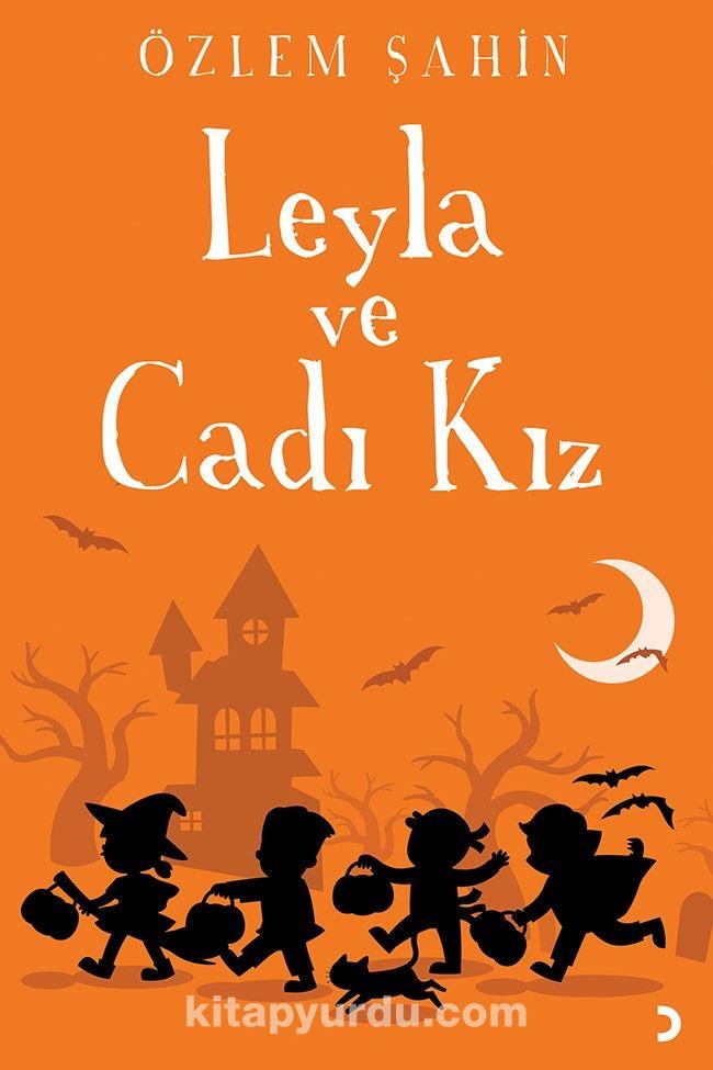 Leyla ve Cadı Kız - Özlem Şahin pdf epub