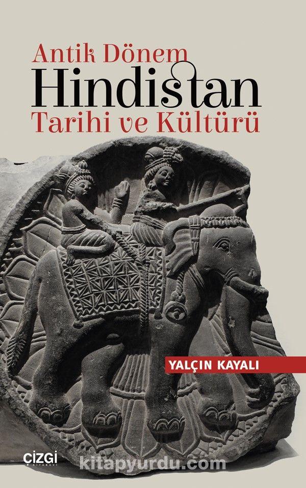 Antik Dönem Hindistan Tarihi ve Kültürü - Yalçın Kayalı pdf epub