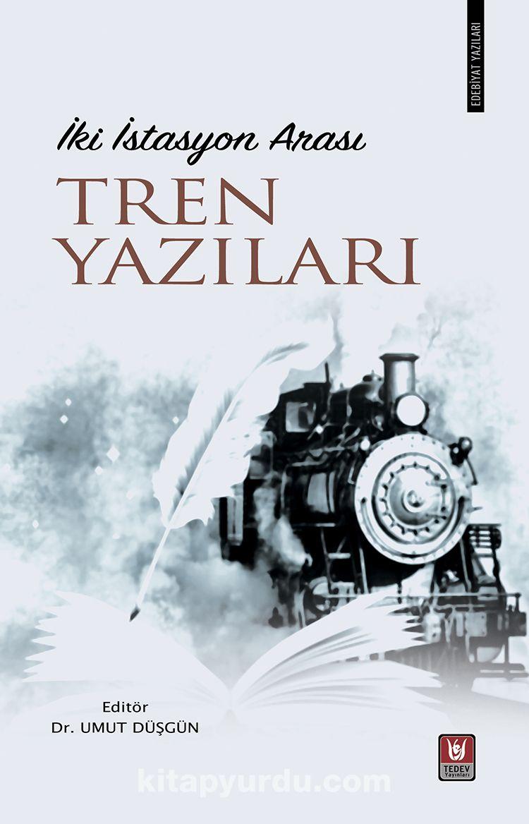 İki İstasyon Arası Tren Yazıları -  pdf epub