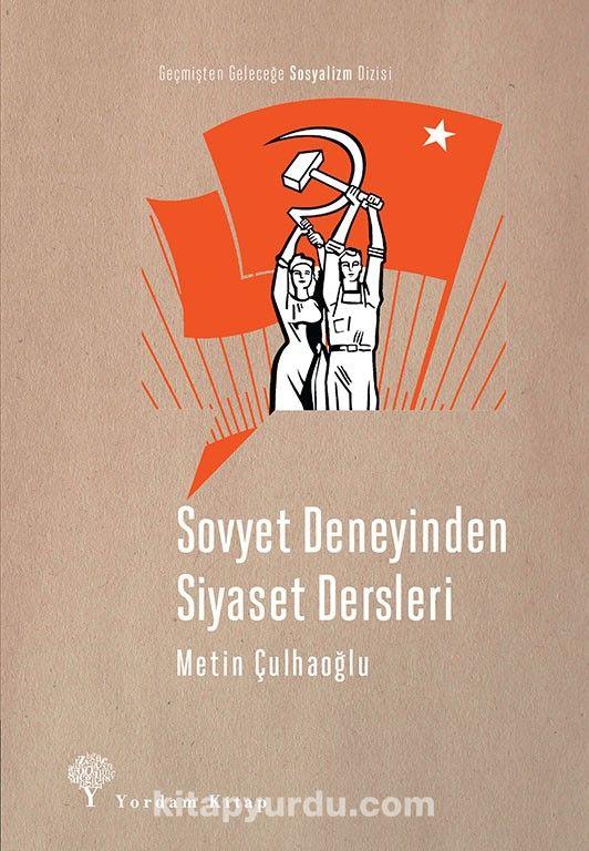 Sovyet Deneyinden Siyaset Dersleri - Metin Çulhaoğlu pdf epub