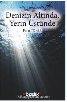 Denizin Altında, Yerin Üstünde - Psikoterapist Pınar Toker pdf epub