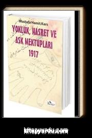 Yokluk Hasret ve Aşk Mektupları 1917