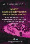 Bilkent Senfoni Orkestrasının Türkiye Müzik Hayatındaki Rolü