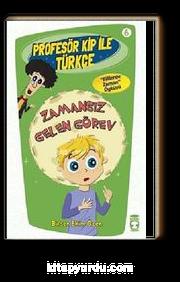 Zamansız Gelen Görev / Profesör Kip ile Türkçe -6