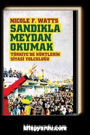 Sandıkla Meydan Okumak & Türkiye'de Kürtlerin Siyasi Yolculuğu