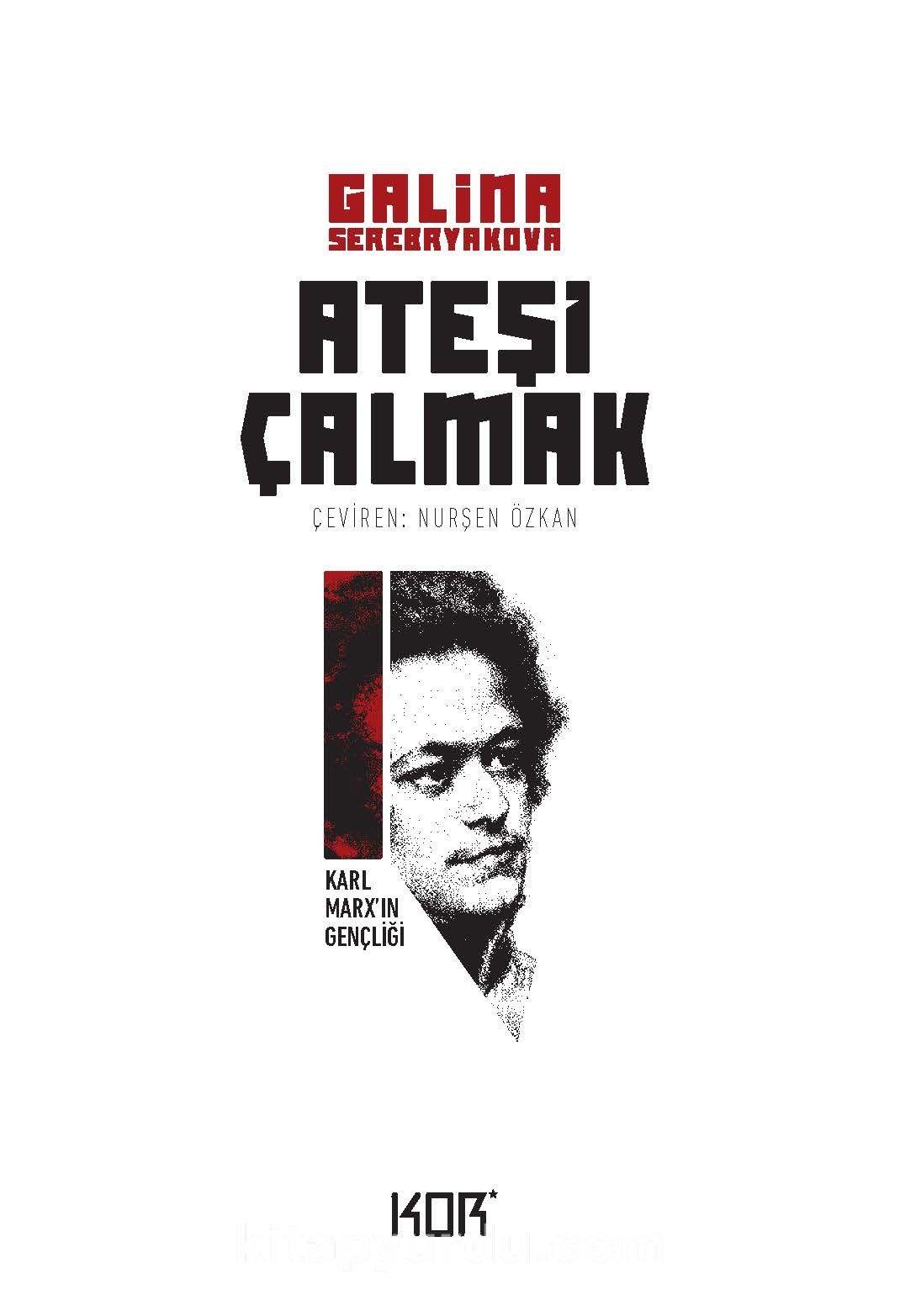 Ateşi Çalmak 1 / Karl Marx 'ın Gençliği - Galina Serebryakova pdf epub