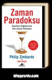 Zaman Paradoksu: Hayatınızı Değiştirecek Yeni Zaman Psikolojisi