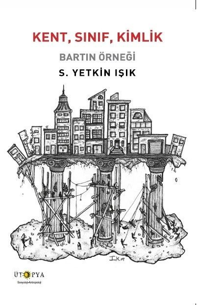 Kent, Sınıf, KimlikBartın Örneği - S. Yetkin Işık pdf epub