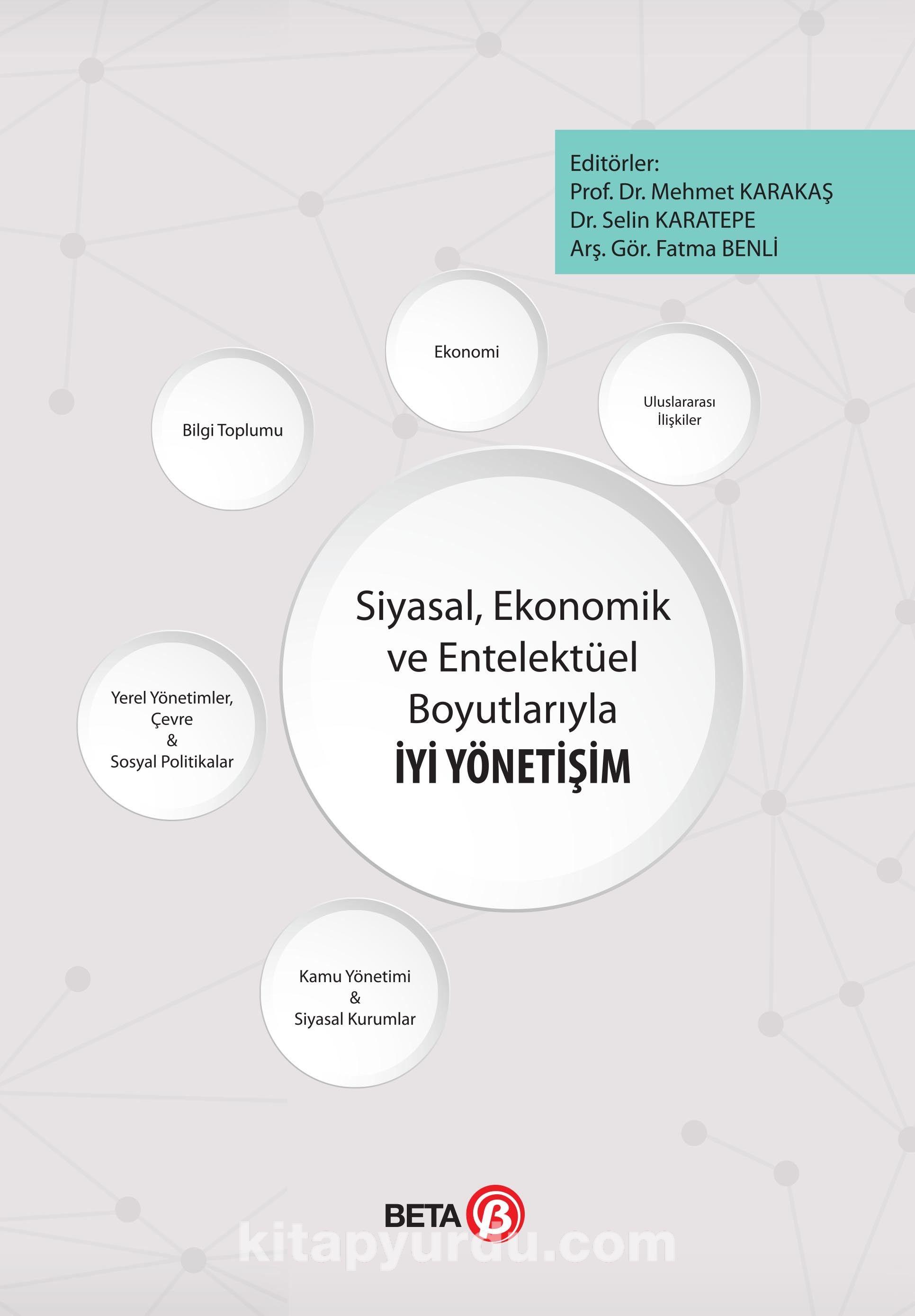 Siyasal,Ekonomik ve Entelektüel Boyutlarıyla İyi Yönetişim - Mehmet Karakaş pdf epub