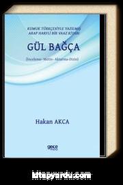 Kumuk Türkçesiyle Yazılmış Arap Harfli Bir Vaaz Kitabı: Gül Bağça (İnceleme - Metin - Aktarma - Dizin)