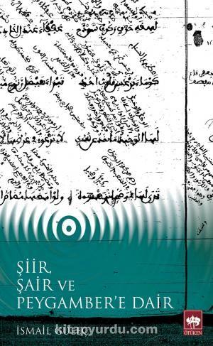Şiir, Şair ve Peygamber'e Dair - İsmail Güleç pdf epub