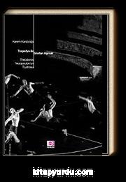 Tragedya ile Sınırları Aşmak & Theodoros Terzopoulos'un Tiyatrosu