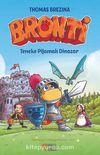 Bronti 3 / Teneke Pijamalı Dinozor
