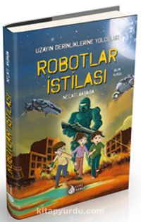 Robotlar İstilası / Uzayın Derinliklerine Yolculuk - Necati Akbaba pdf epub