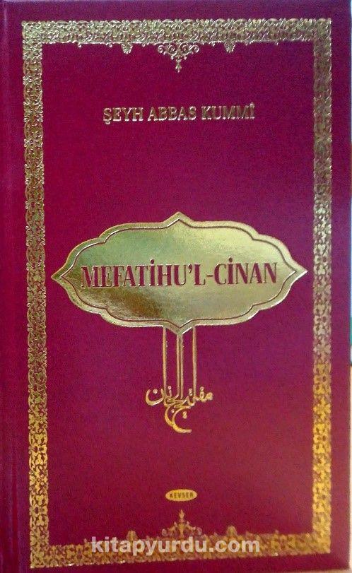 Mefatiu'l Cinan (Ciltli) - Şeyh Abbas Kummi pdf epub